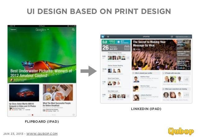UI DESIGN BASED ON PRINT DESIGN                                  LINKEDIN (IPAD)           FLIPBOARD (IPAD)JAN 23, 2013 - ...