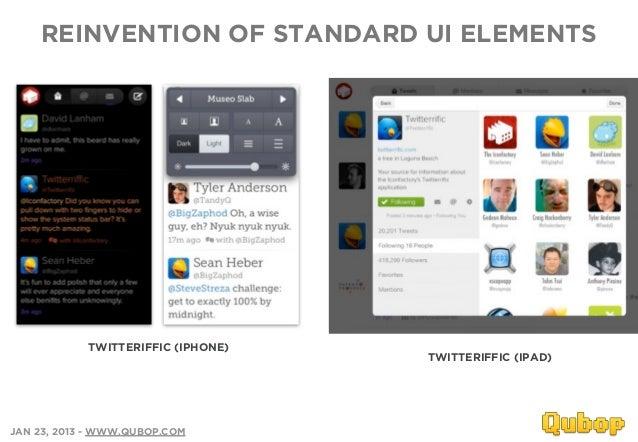 REINVENTION OF STANDARD UI ELEMENTS            TWITTERIFFIC (IPHONE)                                    TWITTERIFFIC (IPAD...