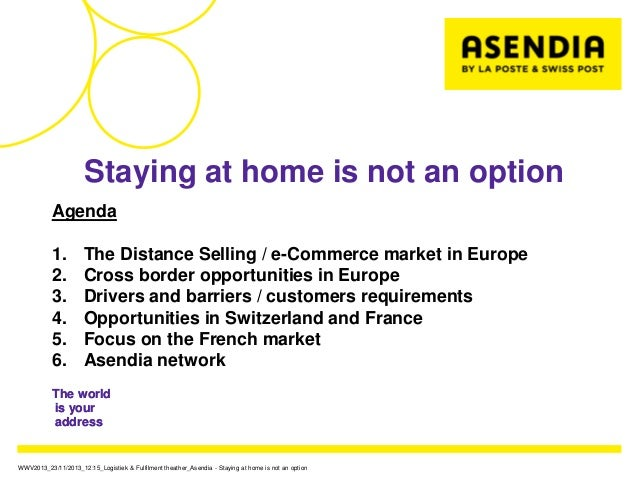 Staying at home is not an option           Agenda           1.         The Distance Selling / e-Commerce market in Europe ...