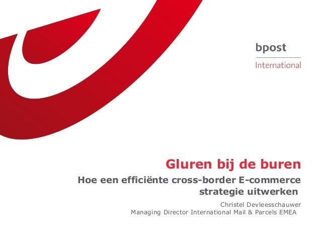 Gluren bij de burenHoe een efficiënte cross-border E-commerce                        strategie uitwerken                  ...