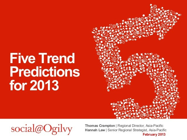 Five TrendPredictionsfor 2013Thomas Crampton   Regional Director, Asia-PacificHannah Law   Senior Regional Strategist, Asi...