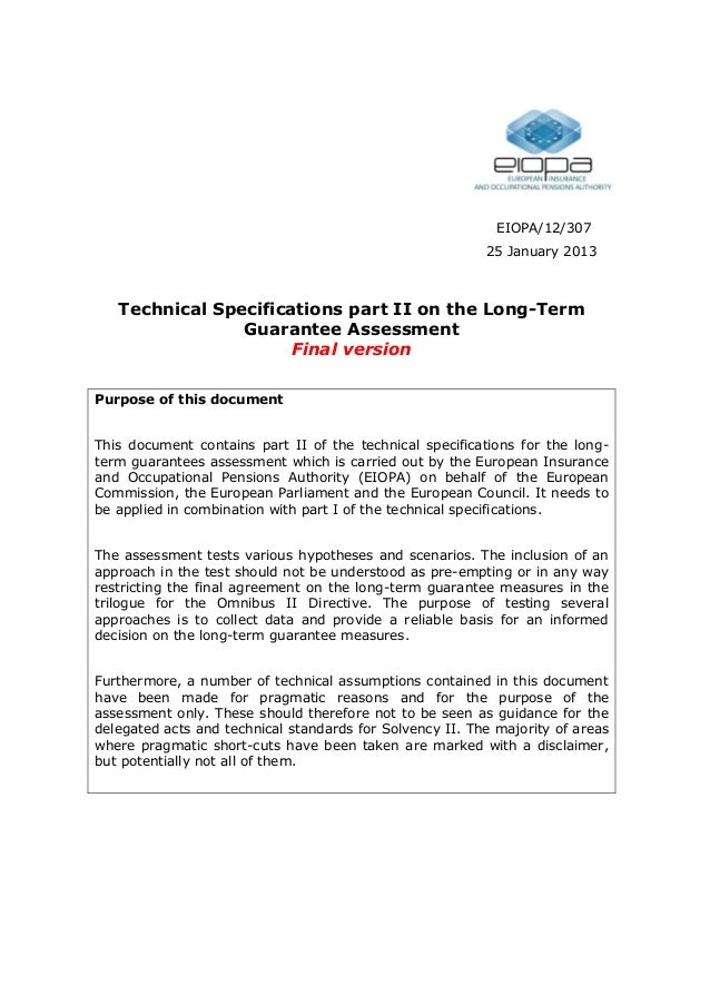 EIOPA/12/307 25 January 2013 Technical Specifications part II on the Long-Term Guarantee Assessment Final version Purpose ...