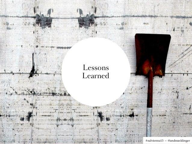 LessonsLearned          #sulvienna13 – @andreasklinger
