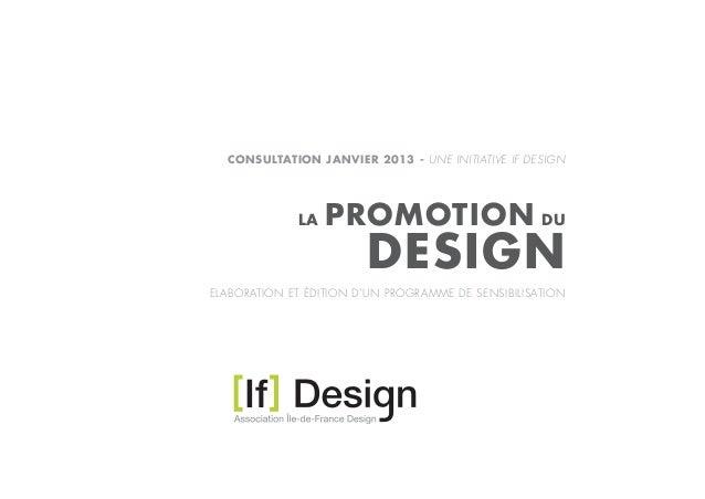 CONSULTATION JANVIER 2013 - UNE INITIATIVE IF DESIGN             LA   PROMOTION DU                        DESIGNELABORATIO...