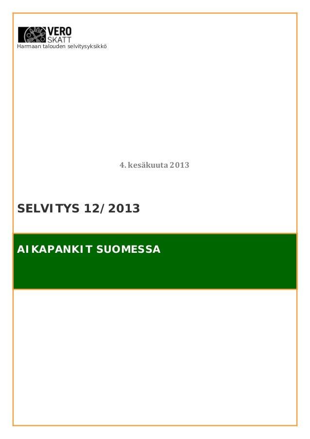 Harmaan talouden selvitysyksikköSELVITYS 12/2013AIKAPANKIT SUOMESSA4. kesäkuuta 2013