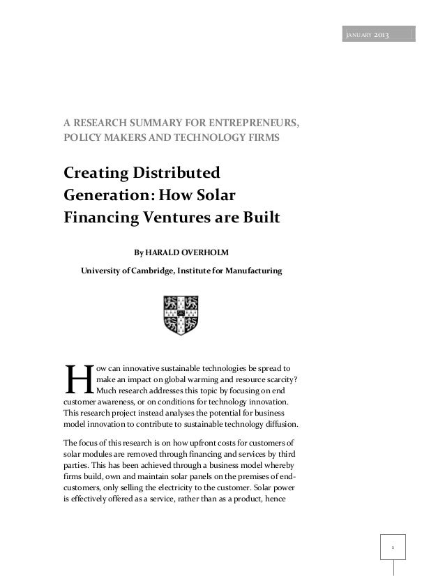 JANUARY   2013A RESEARCH SUMMARY FOR ENTREPRENEURS,POLICY MAKERS AND TECHNOLOGY FIRMSCreating DistributedGeneration: How S...