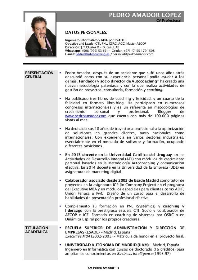 CV Pedro Amador - 1 PEDRO AMADOR LÓPEZ CV Profesional DATOS PERSONALES: Ingeniero Informático y MBA por ESADE. Co-active a...