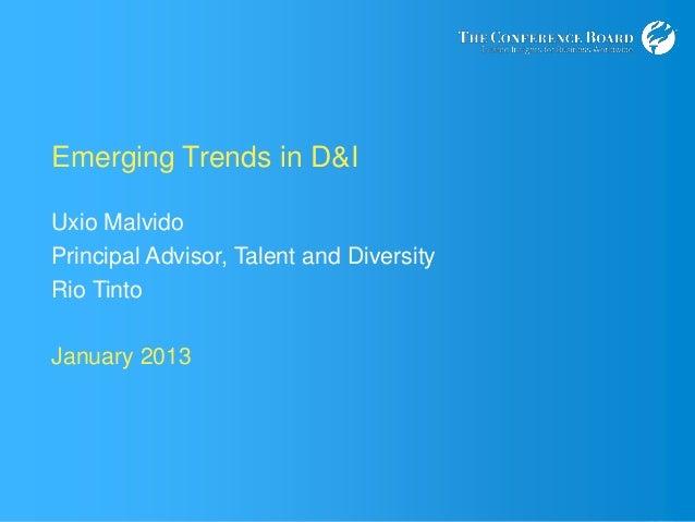 www.conferenceboard.org© 2011 The Conference Board, Inc. |1Emerging Trends in D&IUxio MalvidoPrincipal Advisor, Talent and...