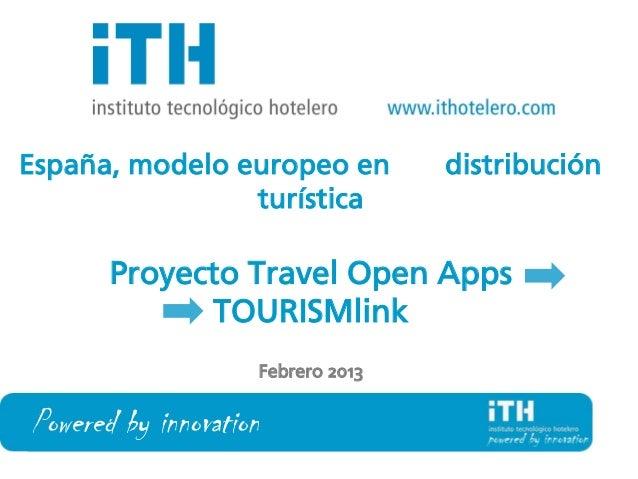España, modelo europeo en          distribución                turística       Proyecto Travel Open Apps             TOURI...