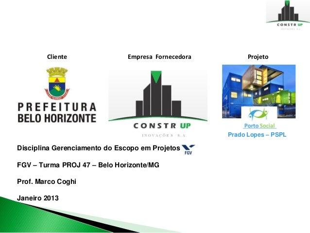 Cliente                Empresa Fornecedora         Projeto                                                     Prado Lopes...