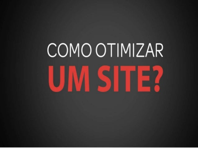 Como otimizarum site?