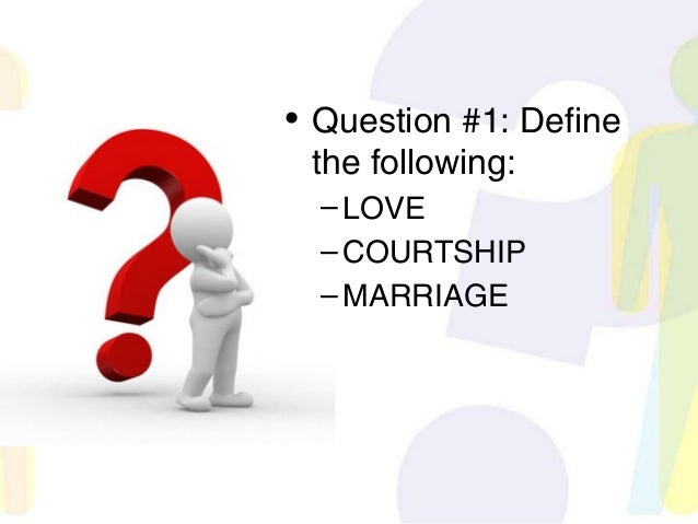 Define courtship dating and marriage