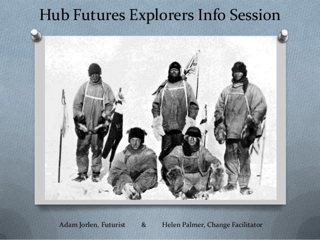 Hub Futures Explorers Info Session  Adam Jorlen, Futurist   &   Helen Palmer, Change Facilitator