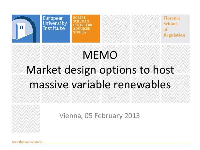 MEMOMarket design options to hostmassive variable renewables      Vienna, 05 February 2013