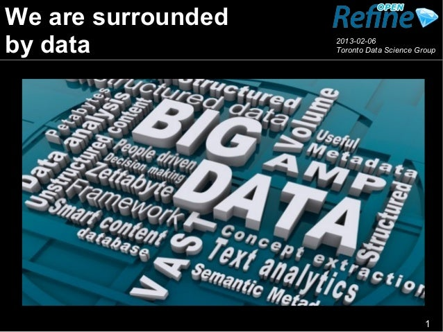 We are surroundedby data             2013-02-06                    Toronto Data Science Group                             ...