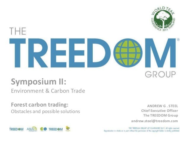 Symposium II:Environment & Carbon TradeForest carbon trading:                      ANDREW G . STEELObstacles and possible ...