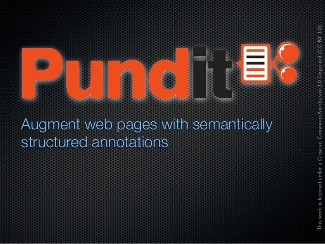 structured annotations                                Augment web pages with semanticallyThis work is licensed under a Cre...