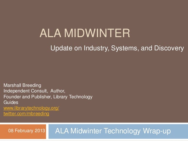 ALA MIDWINTER                     Update on Industry, Systems, and DiscoveryMarshall BreedingIndependent Consult, Author,F...