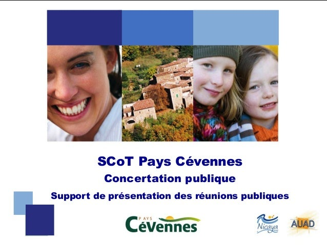 SCoT Pays Cévennes          Concertation publiqueSupport de présentation des réunions publiques                           ...
