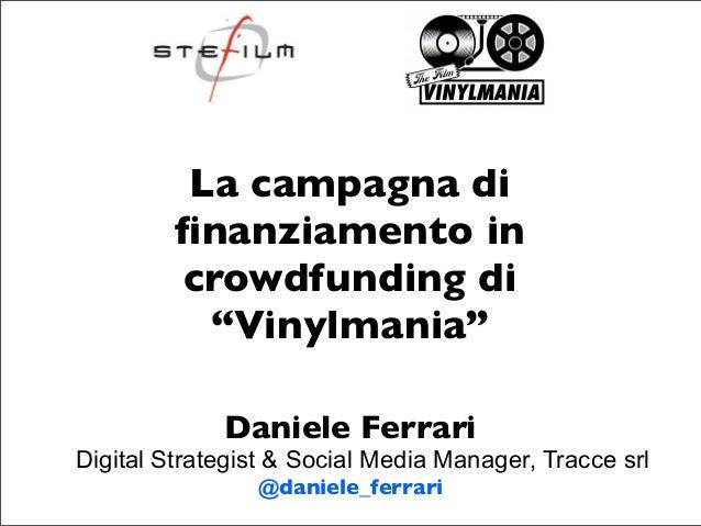 """La campagna di         finanziamento in         crowdfunding di           """"Vinylmania""""             Daniele FerrariDigital S..."""