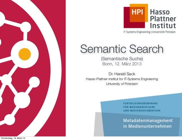 Semantic Search                                     (Semantische Suche)                                      Bonn, 12. Mär...