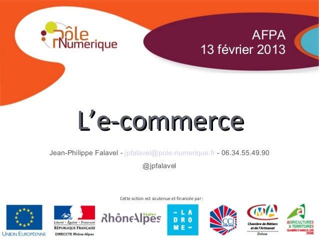 AFPA                                                              13 février 2013        L'e-commerceJean-Philippe Falavel...
