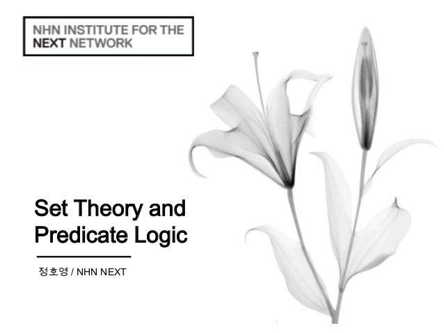 Set Theory andPredicate Logic정호영 / NHN NEXT