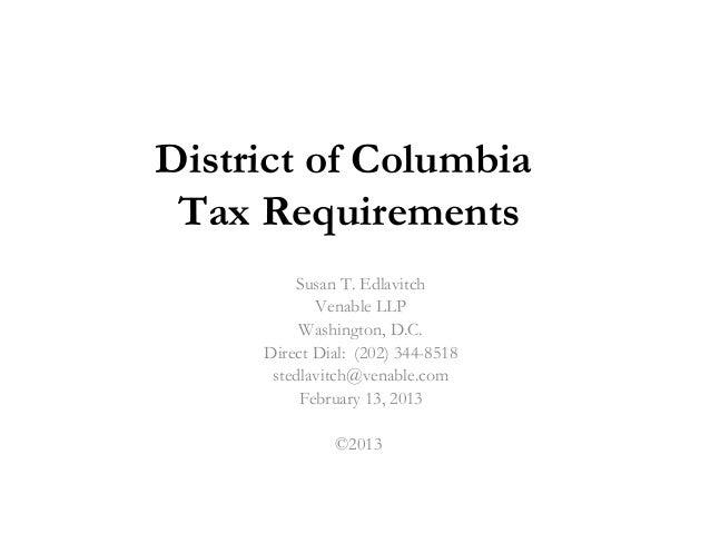 District of Columbia Tax Requirements         Susan T. Edlavitch            Venable LLP          Washington, D.C.     Dire...