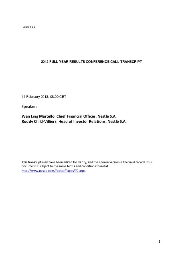 NESTLÉ S.A.              2012 FULL YEAR RESULTS CONFERENCE CALL TRANSCRIPT14 February 2013, 08:00 CETSpeakers:Wan Ling Mar...