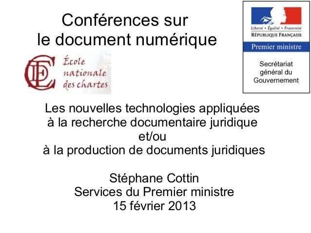 Conférences surle document numériqueLes nouvelles technologies appliquées à la recherche documentaire juridique           ...