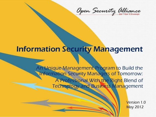 Information Security Management    An Unique Management Program to Build the     Information Security Managers of Tomorrow...