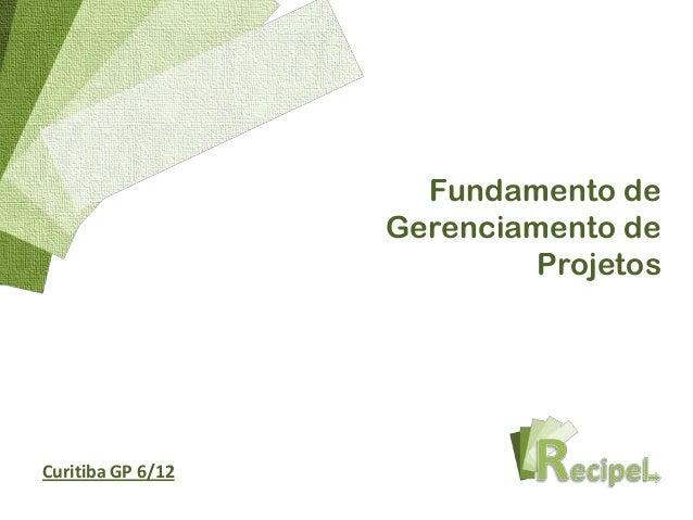 Fundamento de                   Gerenciamento de                            ProjetosCuritiba GP 6/12