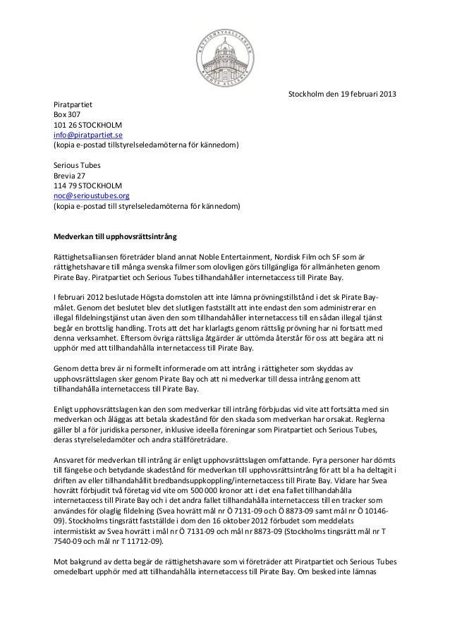 Stockholm den 19 februari 2013PiratpartietBox 307101 26 STOCKHOLMinfo@piratpartiet.se(kopia e-postad tillstyrelseledamöter...