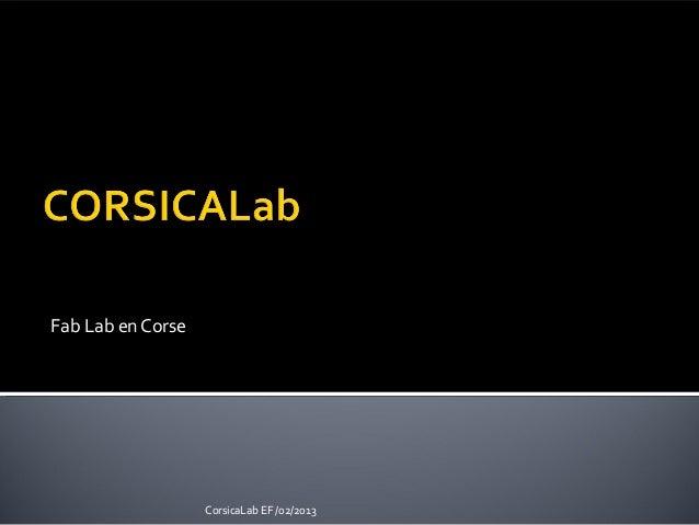 Fab Lab en Corse CorsicaLab EF /02/2013