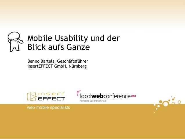 Mobile Usability und derBlick aufs GanzeBenno Bartels, GeschäftsführerinsertEFFECT GmbH, Nürnbergweb mobile specialists