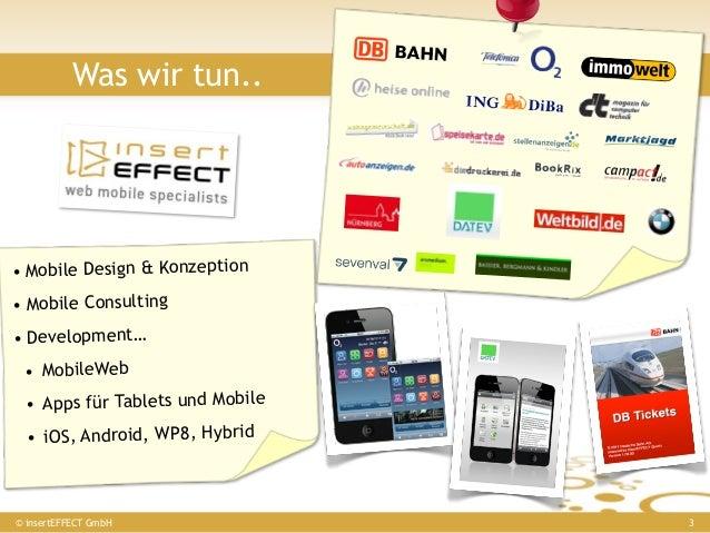 Was wir tun..• Mobile Design & Konzeption• Mobile Consulting• Development… • MobileWeb • Apps für Tablets und Mobile  • iO...