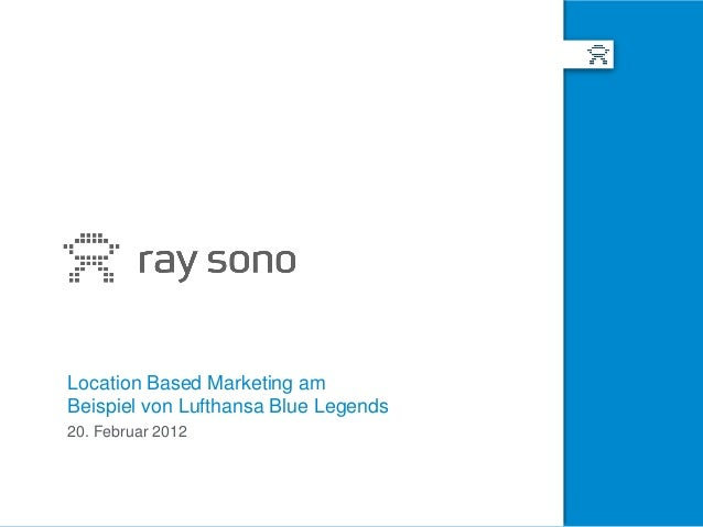 Location Based Marketing amBeispiel von Lufthansa Blue Legends20. Februar 2012