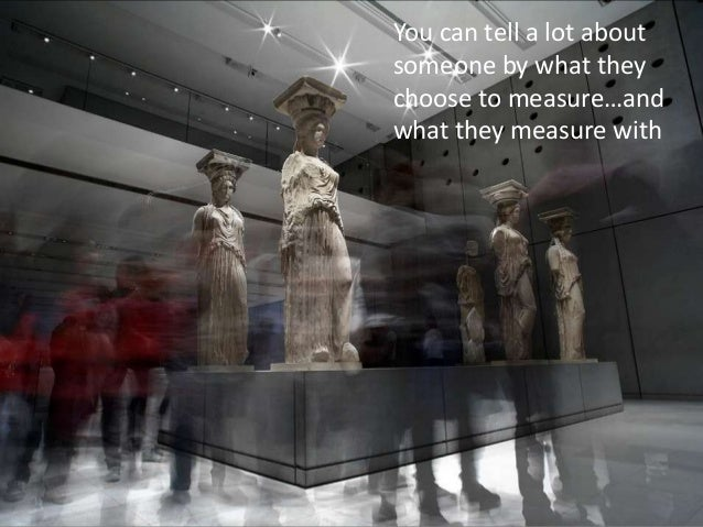 You can tell a lot aboutsomeone by what theychoose to measure…andwhat they measure with