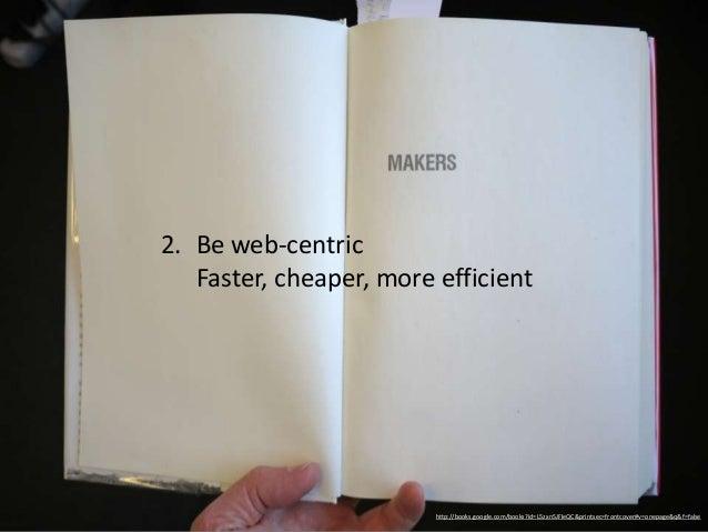 "3. Be ""born global""   • Everyone can be a collaborator,     developer, customer, learner,     community member…   • Global..."
