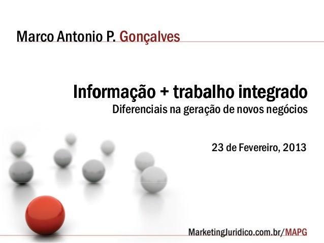 Marco Antonio P. Gonçalves Informação +Informação +Informação +Informação + trabalhotrabalhotrabalhotrabalho integradointe...