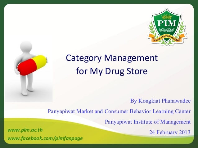 Category Management                         for My Drug Store                                               By Kongkiat Ph...