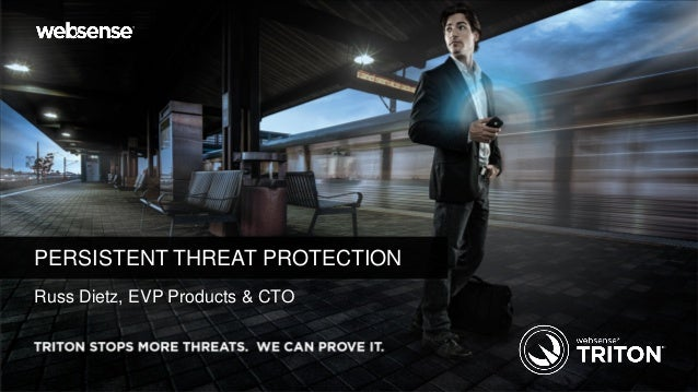 PERSISTENT THREAT PROTECTIONRuss Dietz, EVP Products & CTO