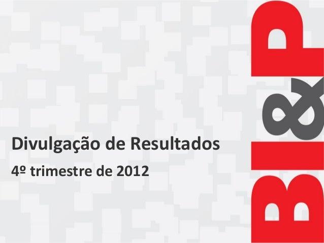 Divulgação de Resultados4º trimestre de 2012