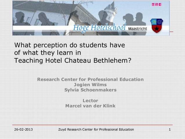 What perception do students haveof what they learn inTeaching Hotel Chateau Bethlehem?             Research Center for Pro...