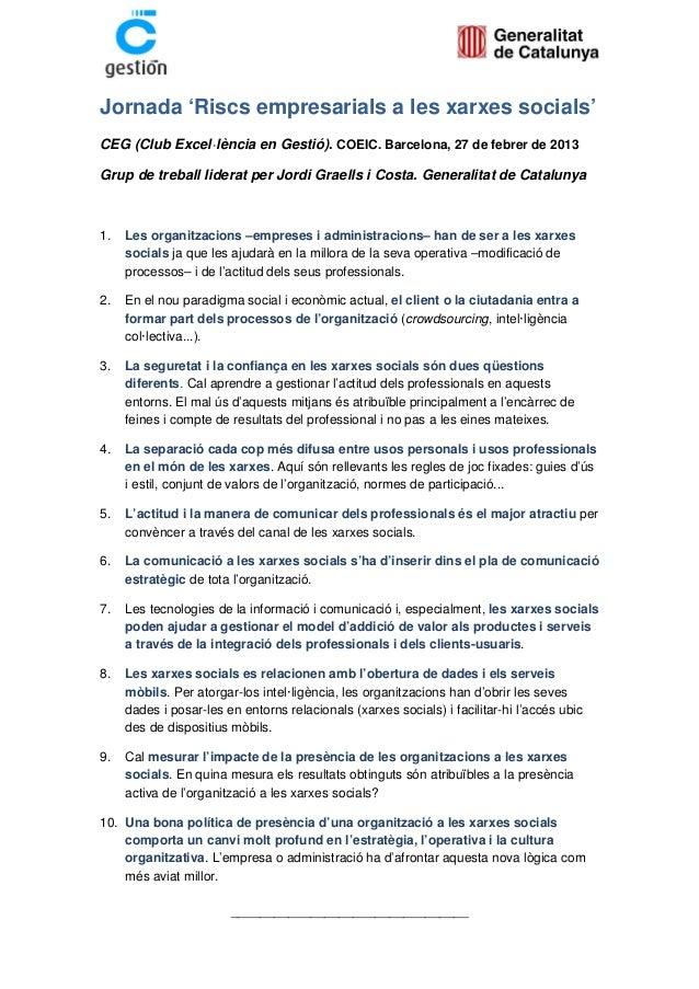 Jornada 'Riscs empresarials a les xarxes socials'CEG (Club Excel·lència en Gestió). COEIC. Barcelona, 27 de febrer de 2013...