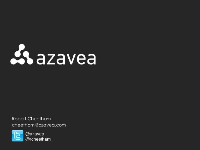 Robert Cheethamcheetham@azavea.com    @azavea    @rcheetham