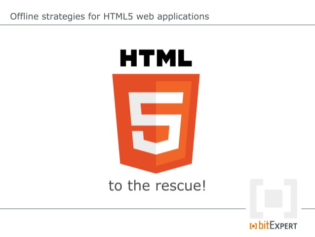 Offline strategies for HTML5 web applications App Cache for caching static resources CACHEMANIFEST #20120916 FALLBACK:...