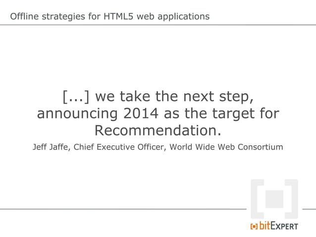 Offline strategies for HTML5 web applications App Cache Scripting //eventsfiredbywindow.applicationCache window.applic...