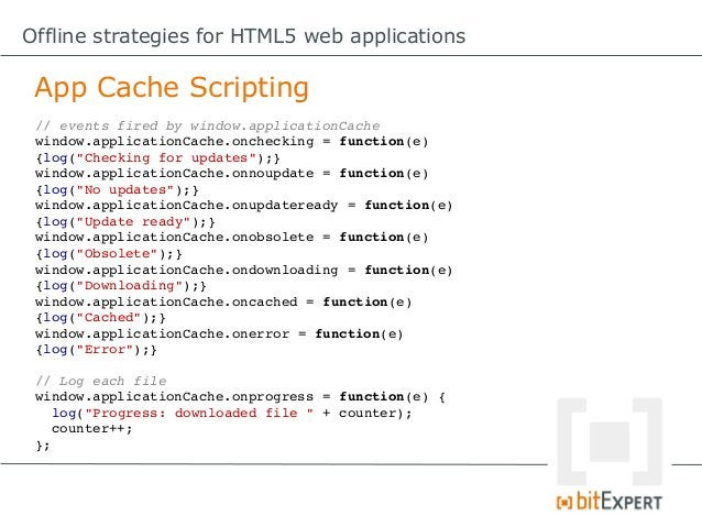 Offline strategies for HTML5 web applications App Cache – Some gotchas!      7. To avoid the risk of caching     manifest ...