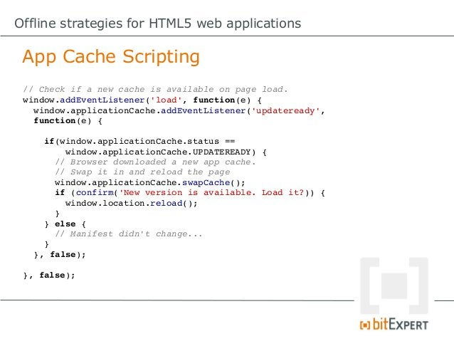 Offline strategies for HTML5 web applications App Cache – What to cache?  Yes:                                 No:      F...
